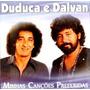 Cd Duduca E Dalvan Minhas Canções Preferidas Novo/lacrado