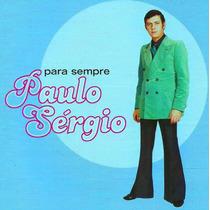 Cd Paulo Sérgio - Para Sempre (nacional Raridade) Promoção