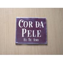 Cd Single : Cor Da Pele / Eu Te Amo - Frete Gratis