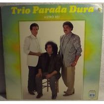 Lp / Vinil Sertanejo: Trio Parada Dura - Astro Rei - 1987