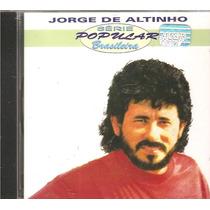 Cd Jorge De Altinho - Serie Popular-com Luiz Gonzaga Alcione