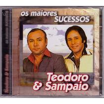 Cd Teodoro & Sampaio Os Maiores Sucessos - Novo/lacrado