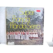Super Banda Flor Da Serra Lp Bom Estado