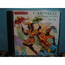 Carnaval - Sua História, Sua Glória Vol.18 - Cd Nacional