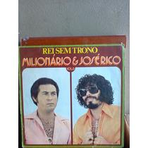 Lp Milionário E José Rico Vol.6 Rei Sem Trono