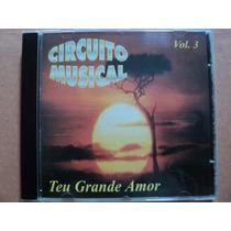 Forró Circuito Musical Cd Volume 3 Teu Grande Amor 1999 Novo