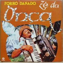 Lp Vinil - Zé Da Onça - Forró Danado - 1982