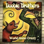 Pop Rock Baladas Cd Doobie Brothers World Gone Crazy Cd+dvd