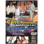 Dvd Banda Calcinha Preta -canta Com R.carlos(promo)