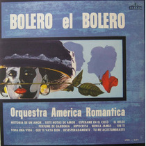 Bolero El Bolero - Lp Orquestra America Romantica