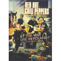 Dvd Red Hot Chili Peppers By The Way Live (2007) - Novo