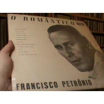 Lp - Franciso Petronio - O Romantico - Original Zerado