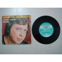 Disco Compacto Simples -marcos Roberto-última Carta 1980