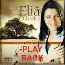 Playback Eliã Oliveira - Trajetória De Um Fiel.