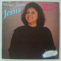 Lp Adriana Rocha - Meigo Nome Jesus - Caminhada De Sucessos