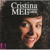 Cd Cristina Mel Refúgio De Amor 1ª Edição 1997 Lacrado Raro