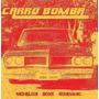 Cd - Carro Bomba: O Dobro Ou Nada
