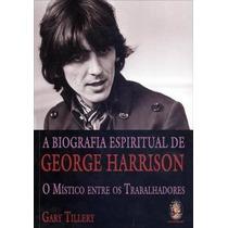 Livro: A Biografia Espiritual De George Harrison - (beatles)