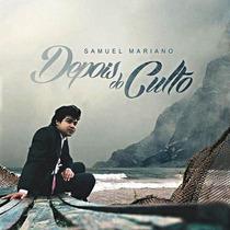 Cd Samuel Mariano - Depois Do Culto * Lançamento