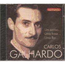 Cd Carlos Galhardo - Um Sorriso...uma Frase...uma Flor