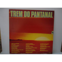 Lp Novela Trem Do Pantanal- Trilha Sonora- Selo Rge- 1990