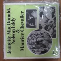 Lp Jeanette Macdonald, Nelson Eddy & Maurice Chevalier