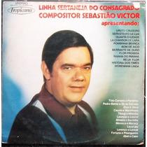Lp Linha Sertaneja Do Consagrado Compositor Sebastião Victor