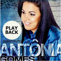 Antonia Gomes Cd Playback Substituto Original