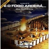 Cd Pastor Antônio Cirilo - E O Fogo Arderá (mensagem).