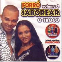 Cd - Forró Saborear - O Troco - Volume 3