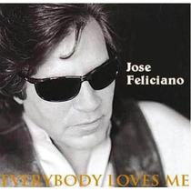 Jose Feliciano Everybody Loves Me Cd Remasterizado Sucessos