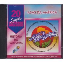 Cd - Asas Da América - História Do Carnaval - Remasterizados