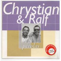 Cd Chrystian & Ralf - Pérolas = Chora Peito - Amargurado