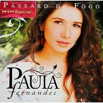Cd Paula Fernandes - Pássaro De Fogo - Edição Especial