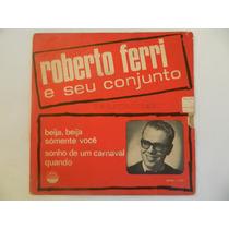 Roberto Ferri E Seu Conjunto - Somente Você - Compacto Ep