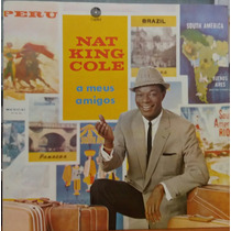 Nat King Cole - A Meus Amigos - 1974 (lp Zerado)