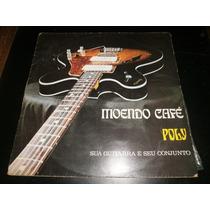 Lp Poly E Seu Conjunto E Guitarra, Moendo Café, Vinil, 1976