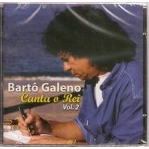 Cd Bartô Galeno - Canta O Rei Vol. 2 - Novo***