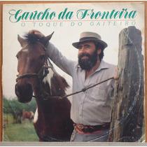 Lp (326) Gaúcha - Gaúcho Da Fronteira - O Toque Do Gaiteiro
