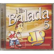 Jovem Pan 2 - Na Balada - Vol. 5 - Cd Raro - Novo E Lacrado!