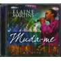 Cd Elaine Martins - Muda-me - Ao Vivo [original]