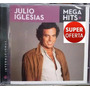 Cd Julio Iglesias - Mega Hits (original Lacrado) Sony Music