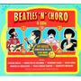 Box Beatles N Choro 4 Cds C/ Rildo Hora Carlos Malta Lacrado