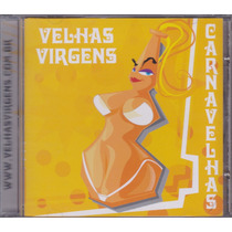 Velhas Virgens - Cd Carnavelhas - 2004 - Seminovo