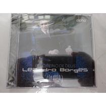 Cd Leandro Borges Duplo Cant.e Play Lacrado