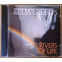 Cd Rivers Of Life - Northsound - Importado: Usa