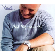 Cd Single Phil Collis Cant Stop Living You