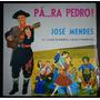 José Mendes Lp Nacional Usado Para Pedro 1973