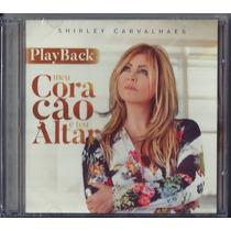 Playback Shirley Carvalhaes - Meu Coração É Teu Altar