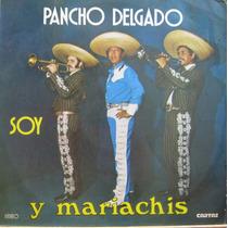Pancho Delgado Y Mariachis Lp Disco Vinil Soy